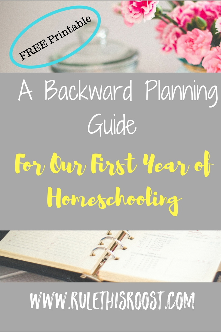 A Backward Planning Guide For Our First Year of Homeschooling