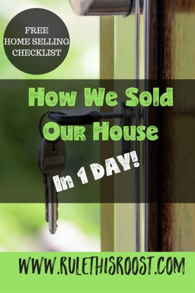 How We Sold Our House in 1 Day (plus a {FREE} Checklist!)