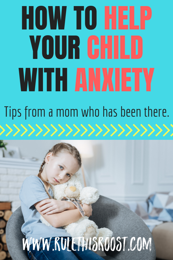 How to Help an Anxious Child. Tips from a Mom Who Knows.