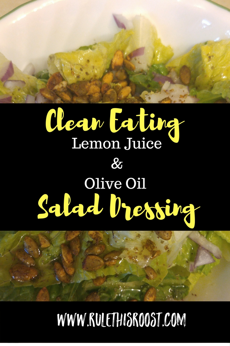 Clean Eating Olive Oil & Lemon Juice Salad Dressing