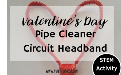 STEM Valentine's Day Pipe Cleaner Circuit Headband