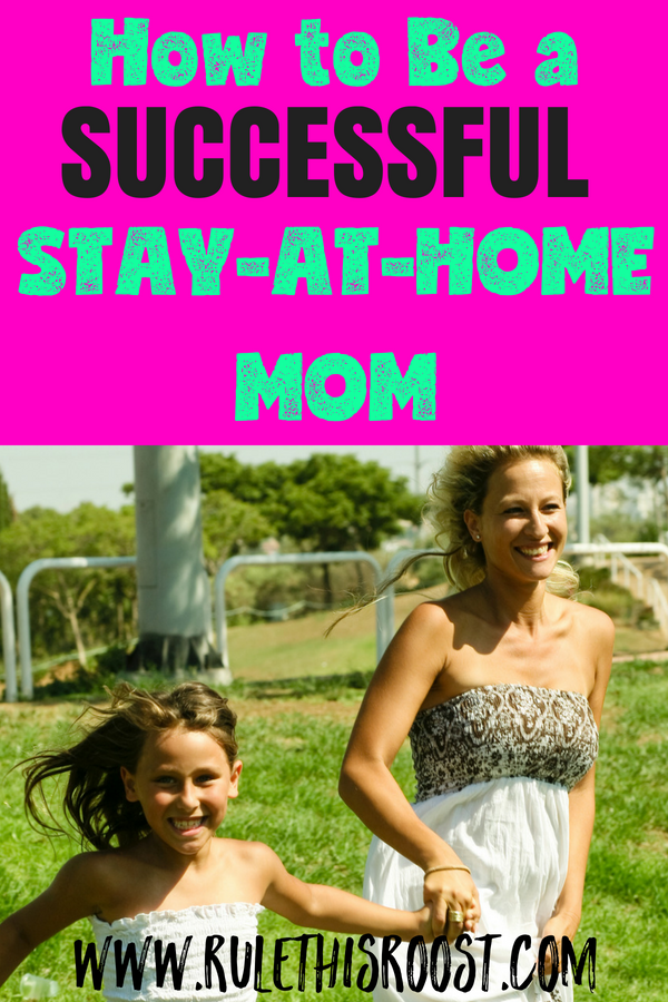 How to Be a Successful Stay At Home Mom. Tips, tricks and advice for being successful as a stay at home mom.