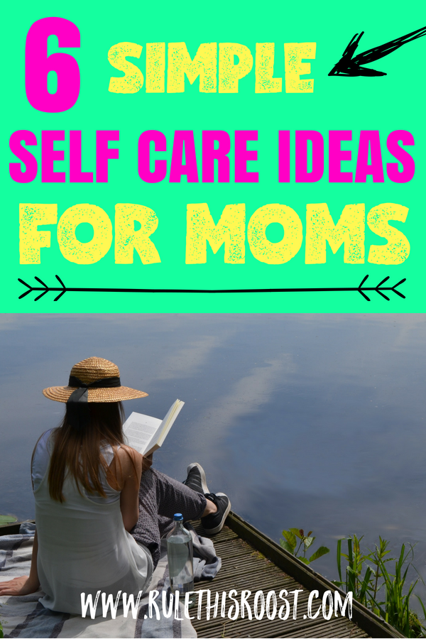 6 Self Care Ideas for Moms. Great ideas for rejuvenating yourself when you're in the trenches of motherhood!