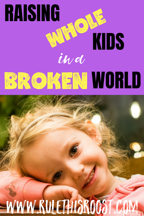 Raising Whole Kids in a Broken World