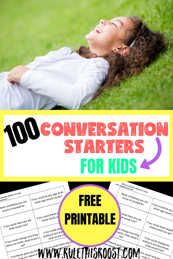 100 Conversation Starters for Kids. Free Printable. Get your kids talking with these conversation starters. You can print them out, or keep them on your phone for quick reference.