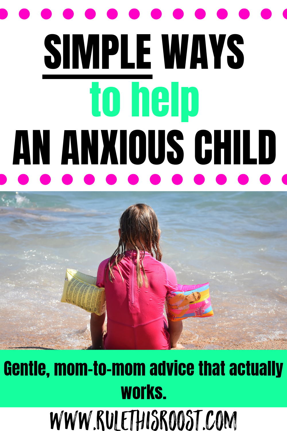 Simple Ways to Help A Child With Anxiety.