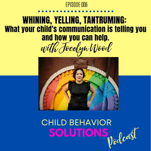 Whining, yelling, tantruming communicating with your kids